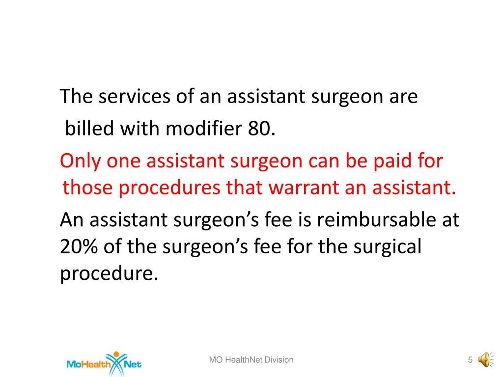 The services of an assistant surgeon are