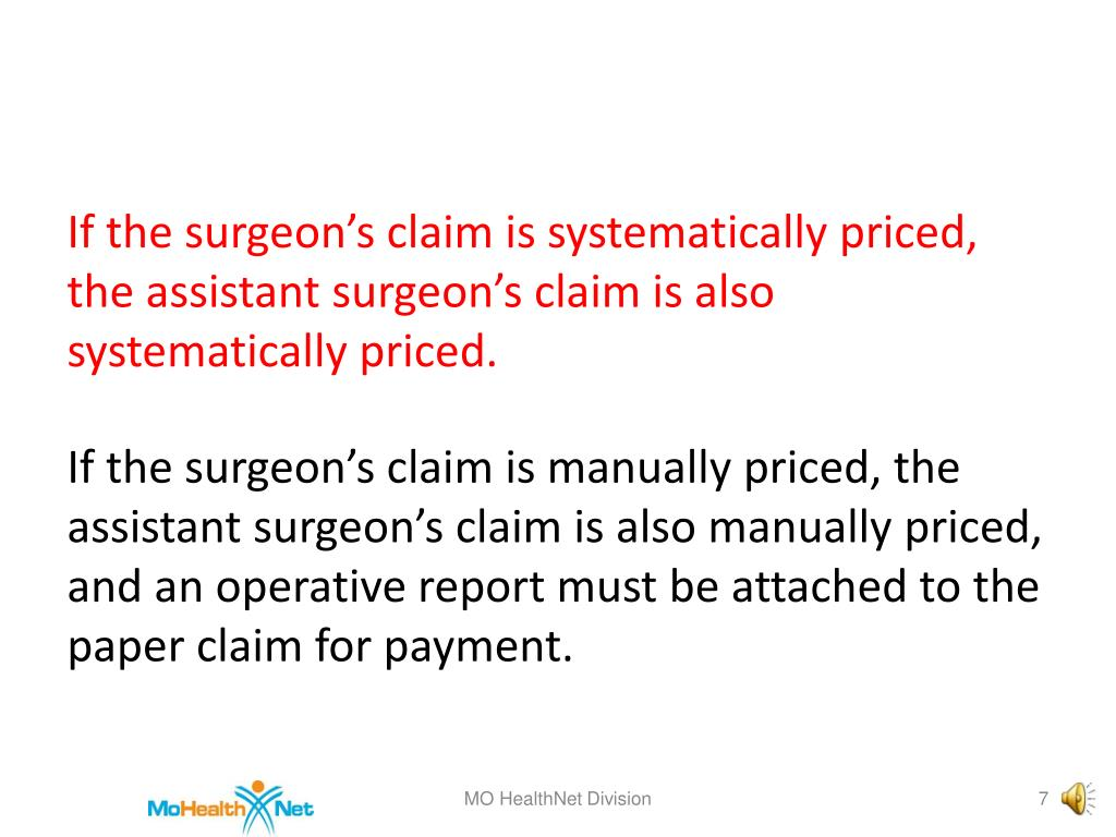 If the surgeon's claim is systematically priced, the assistant surgeon's claim is also systematically priced.