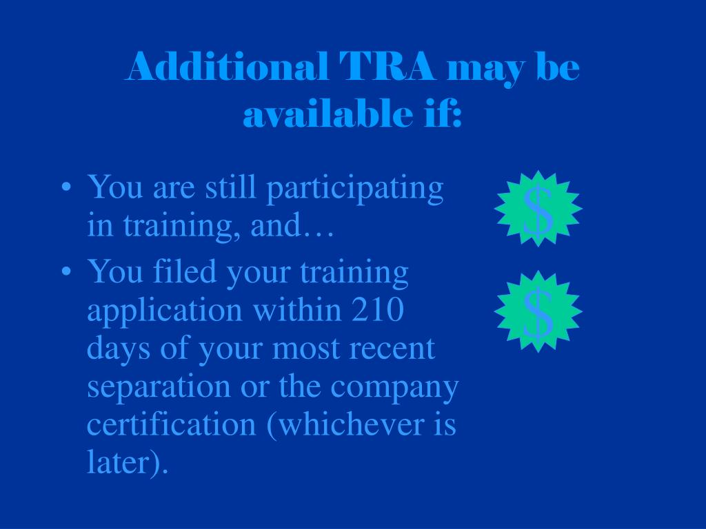 Additional TRA may be available if: