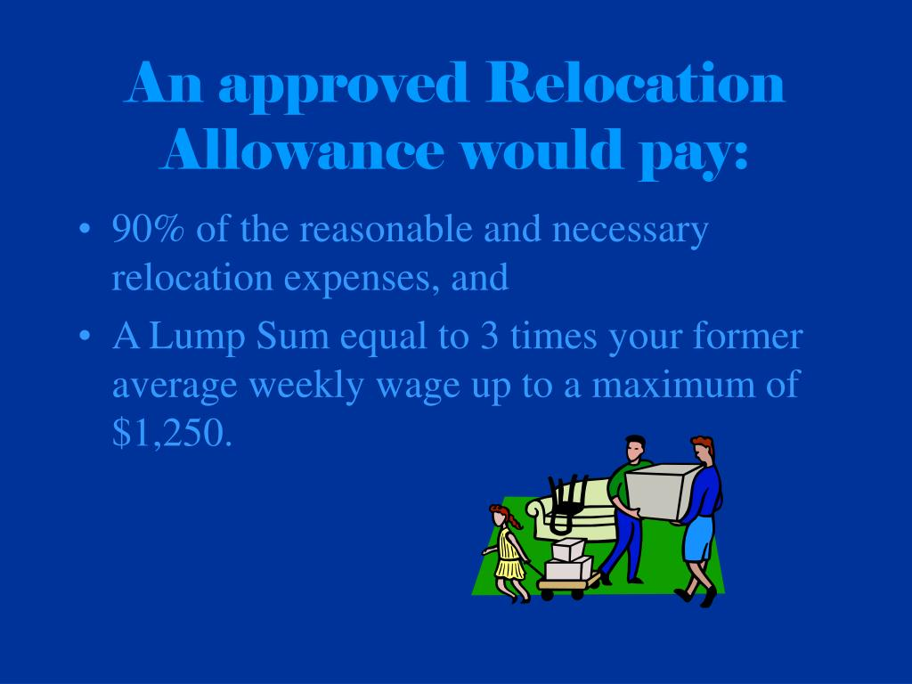 An approved Relocation Allowance would pay: