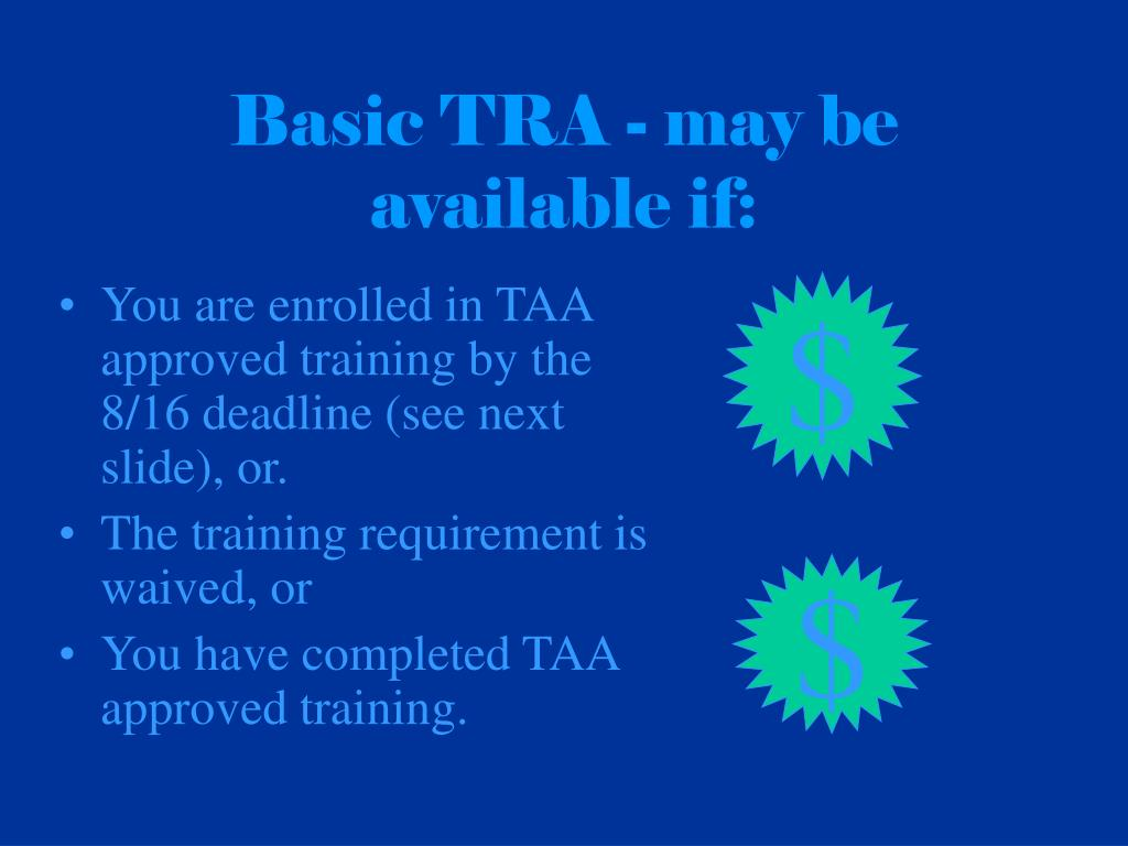 Basic TRA - may be available if: