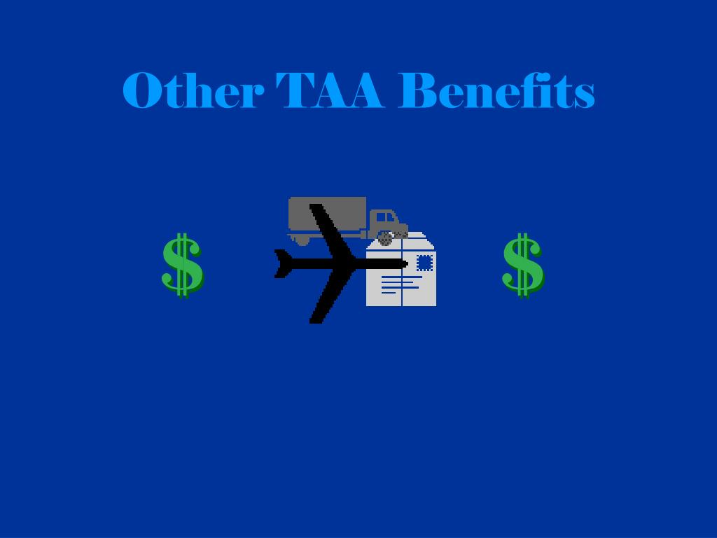 Other TAA Benefits