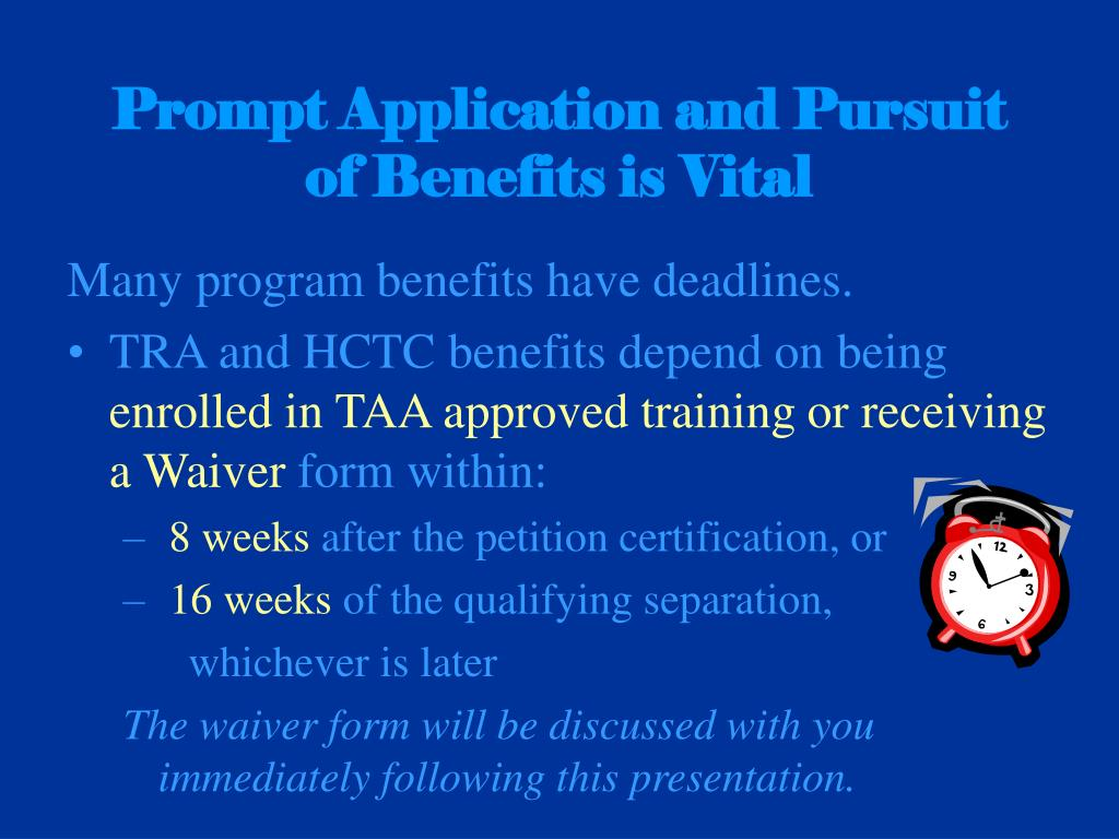 Prompt Application and Pursuit of Benefits is Vital