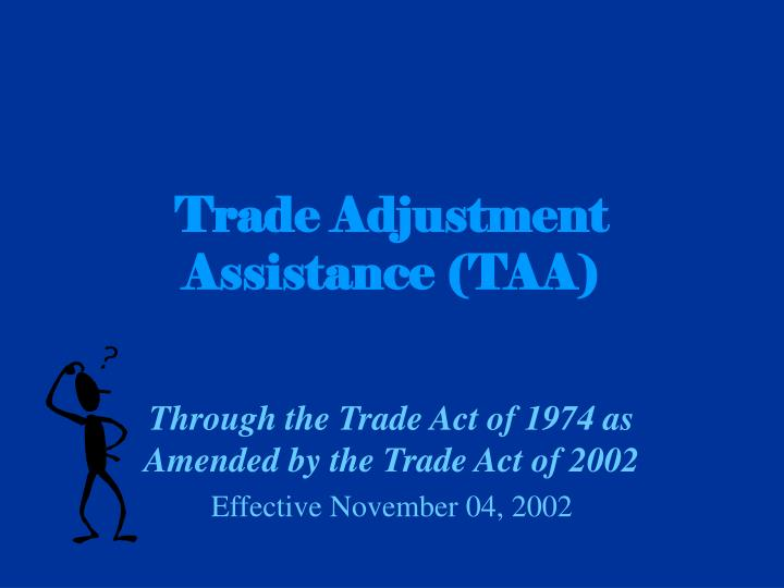 Trade adjustment assistance taa