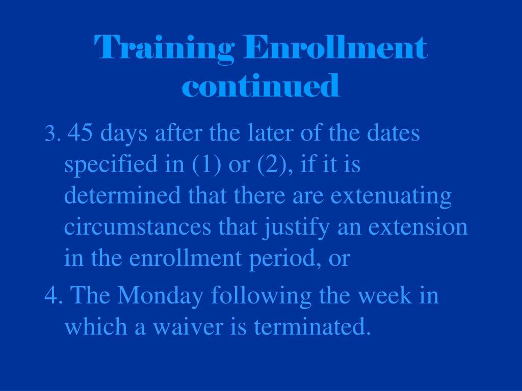 Training Enrollment continued
