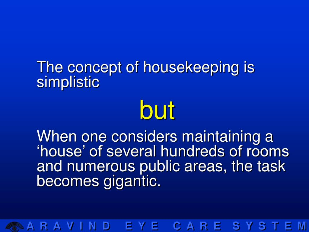 The concept of housekeeping is simplistic