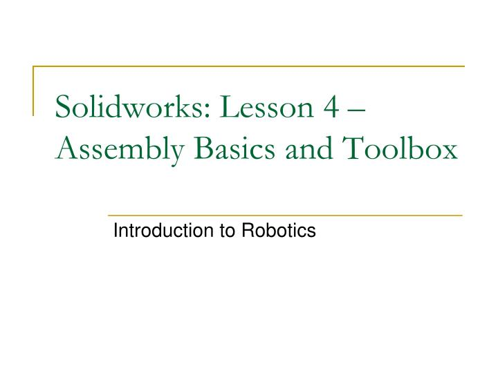 solidworks lesson 4 assembly basics and toolbox n.