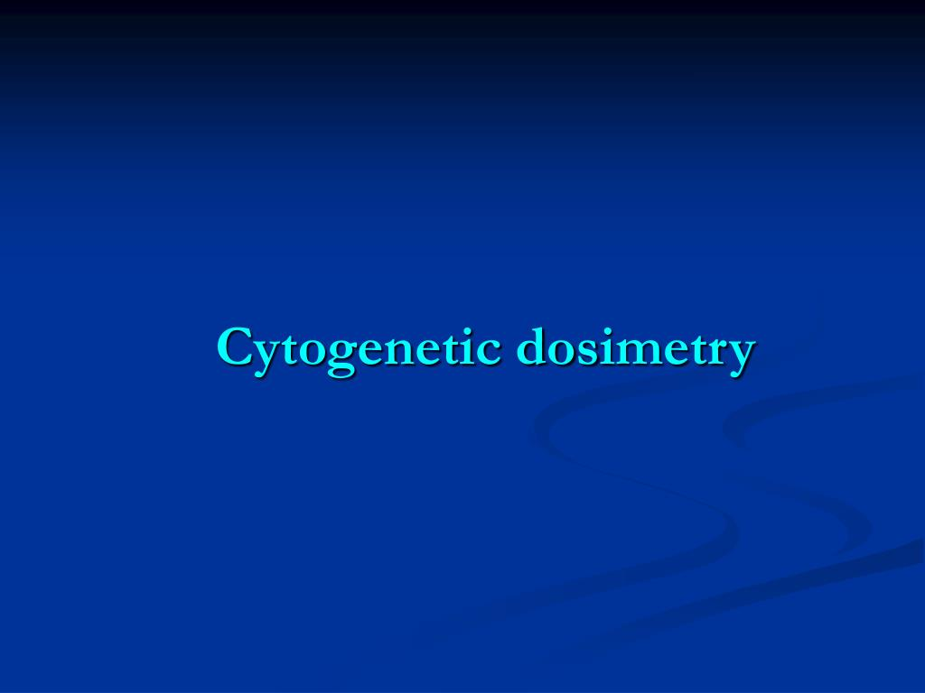 Cytogenetic dos