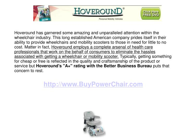 Hoveround has garnered some amazing and unparalleled attention within the wheelchair industry. This ...