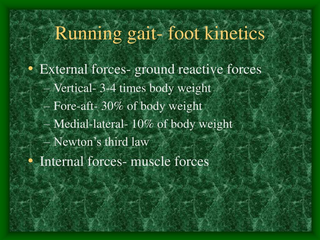 Running gait- foot kinetics
