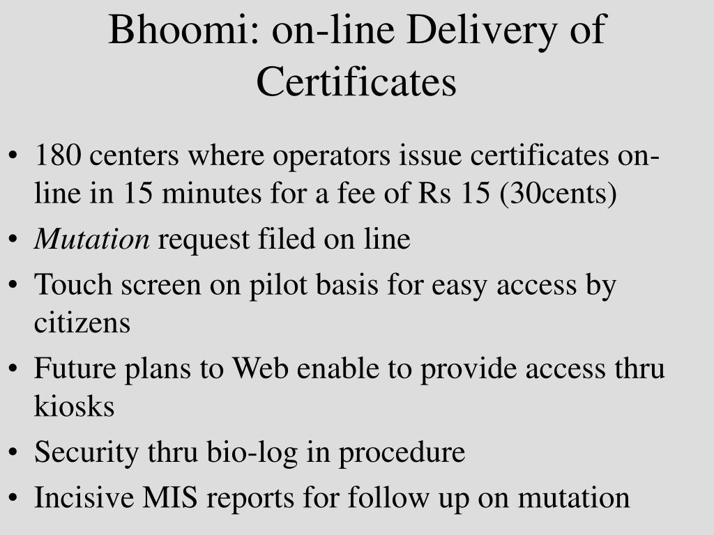Bhoomi: on-line Delivery of Certificates