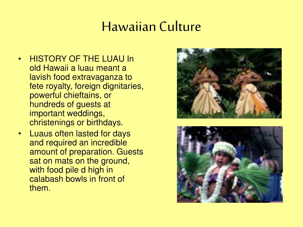 a history and culture of hawaii The culture of the native hawaiians is about 1,500 years old and has its origins in the polynesians who voyaged to and settled hawaiithese native hawaiians developed culinary, artistic, and religious culture and practices.