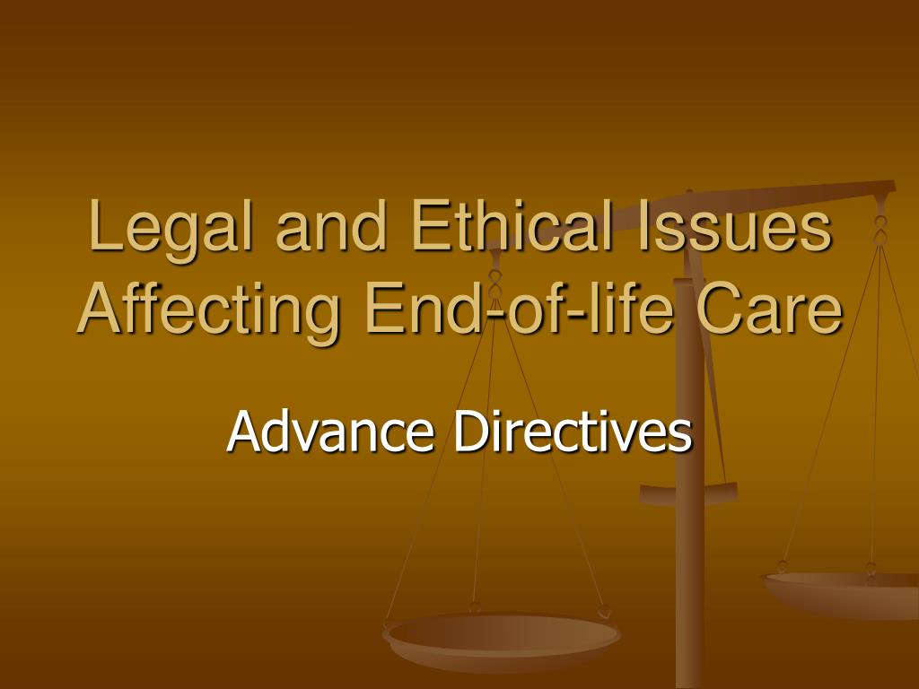the legal and ethical issues facing clinicians dealing with end of life issues End-of-life , nursing homes the purpose of this article is to highlight some ethical and malpractice issues facing psychologists the legal and clinical.