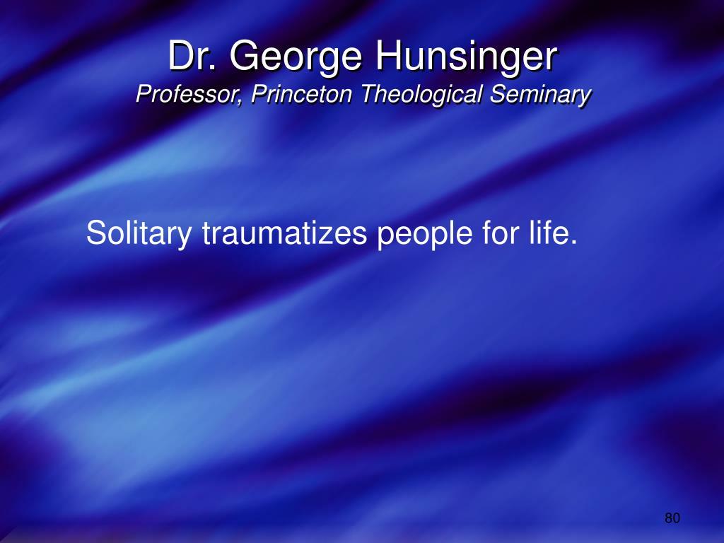 Dr. George Hunsinger