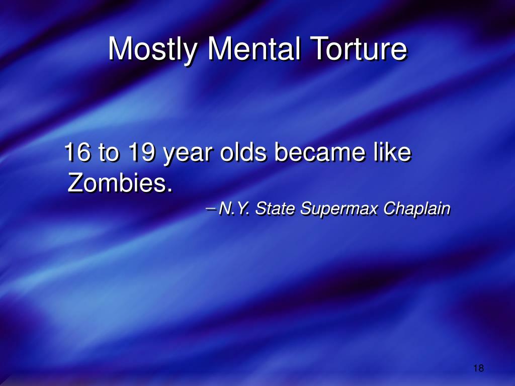 Mostly Mental Torture