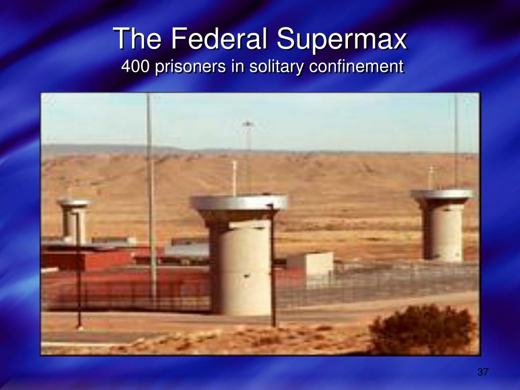 The Federal Supermax