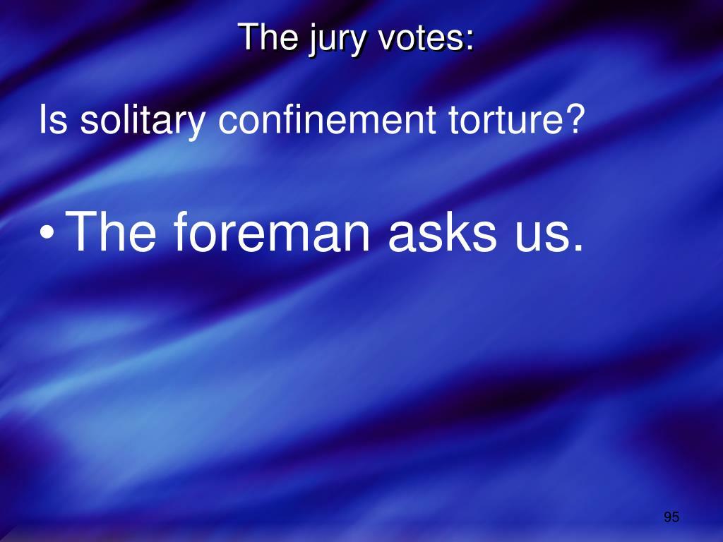 The jury votes: