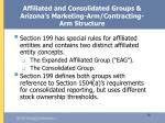 affiliated and consolidated groups arizona s marketing arm contracting arm structure