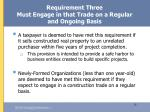 requirement three must engage in that trade on a regular and ongoing basis