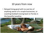 10 years from now