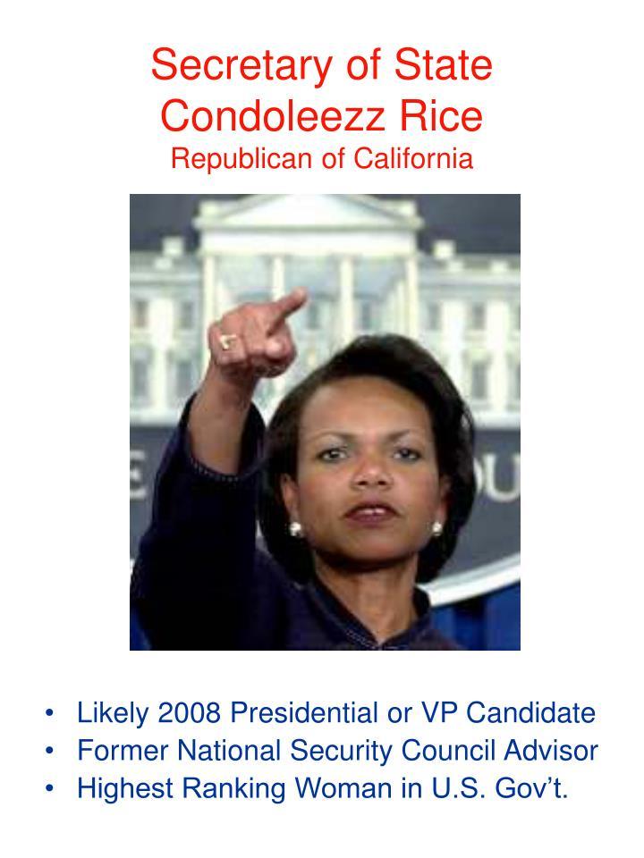Secretary of State Condoleezz Rice