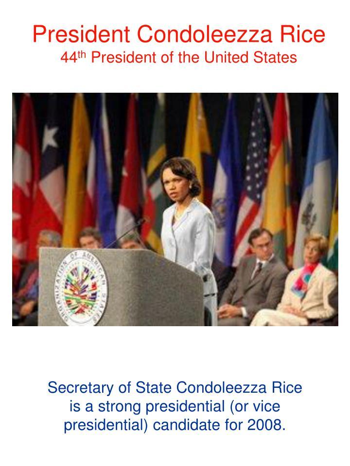 President Condoleezza Rice