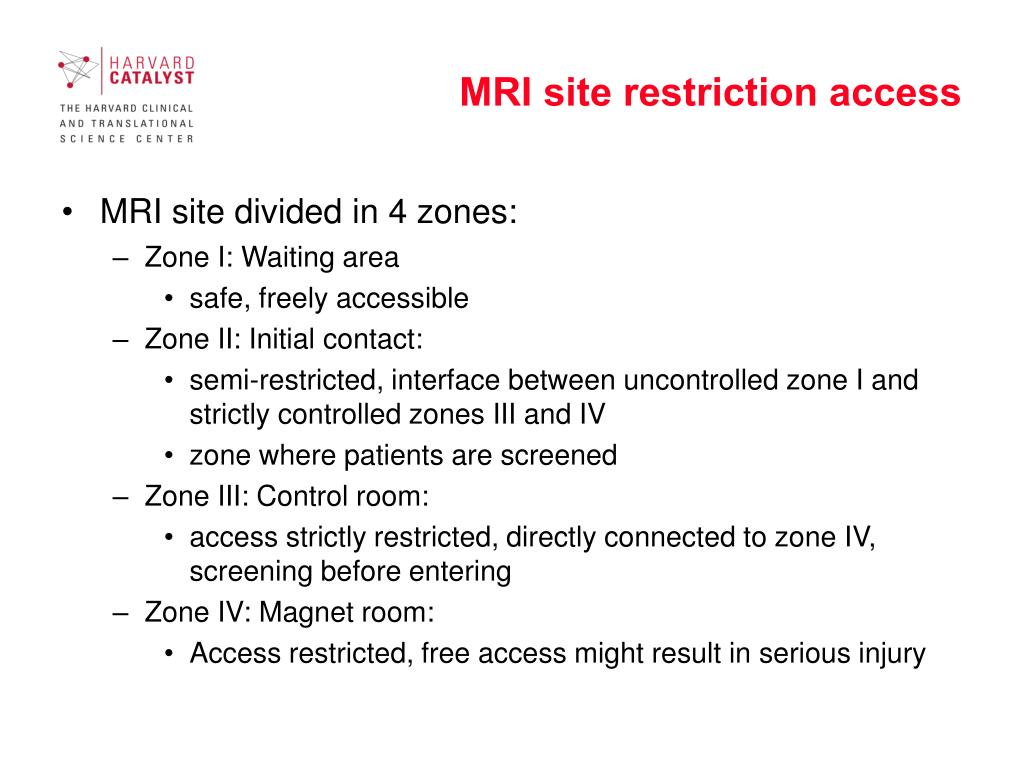 MRI site restriction access