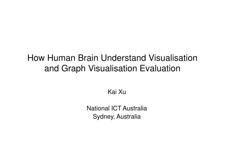 how human brain understand visualisation and graph visualisation evaluation n.