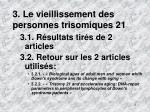 3 le vieillissement des personnes trisomiques 21