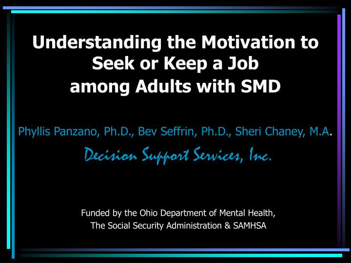 understanding the motivation to seek or keep a job among adults with smd n.