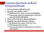 common questions on road enterprises funds