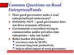 common questions on road enterprises funds9
