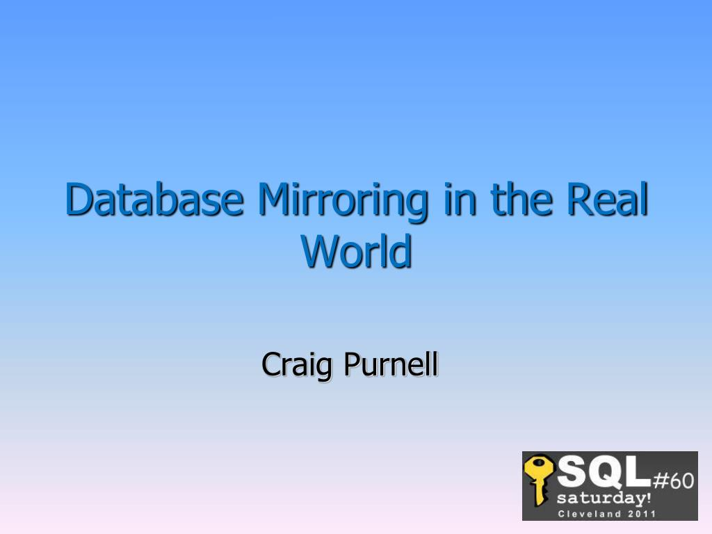 PPT - Database Mirroring in the Real World PowerPoint