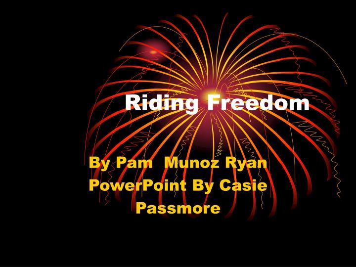 riding freedom n.