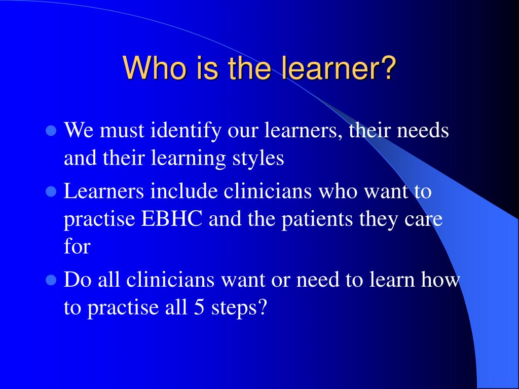 Who is the learner?