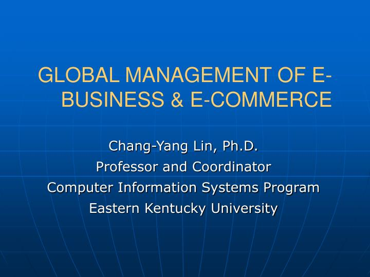 Global management of e business e commerce