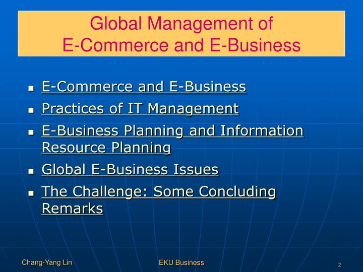 Global management of e commerce and e business