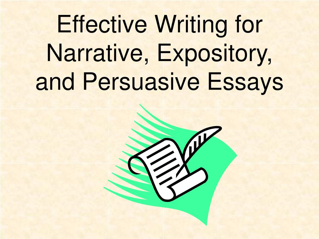 How To Write A Good Proposal Essay Effective Writing For Narrative Expository And Persuasive Essays L Research Essay Proposal Sample also English Essays On Different Topics Ppt  Effective Writing For Narrative Expository And Persuasive  English Essay Papers