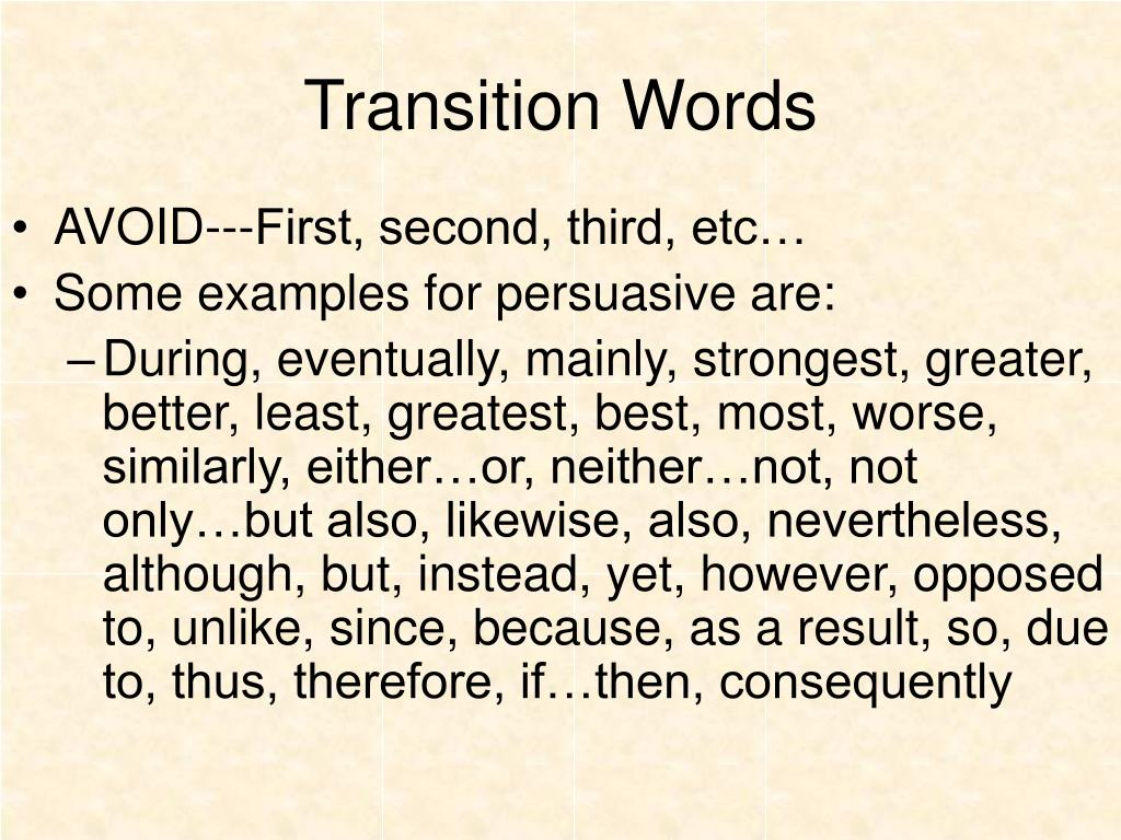 what are some good transition words for a persuasive essay Keep in mind that adequate transitions cannot simply be added to the essay without planning without a good words and phrases created paragraph transition.