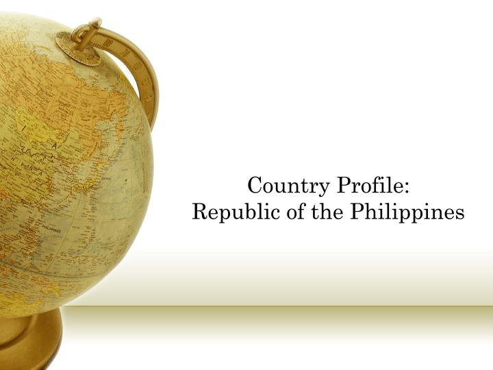 Country profile republic of the philippines