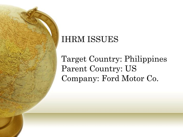Ppt international human resource management guide to the for Ford motor company human resources