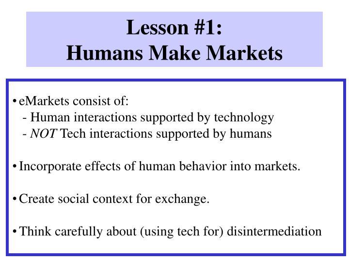 Lesson 1 humans make markets