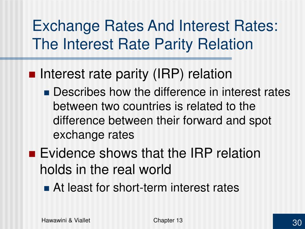 Exchange Rates And Interest Rates:  The Interest Rate Parity Relation