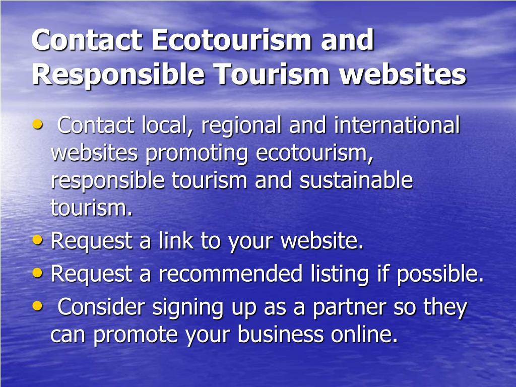 Contact Ecotourism and Responsible Tourism websites