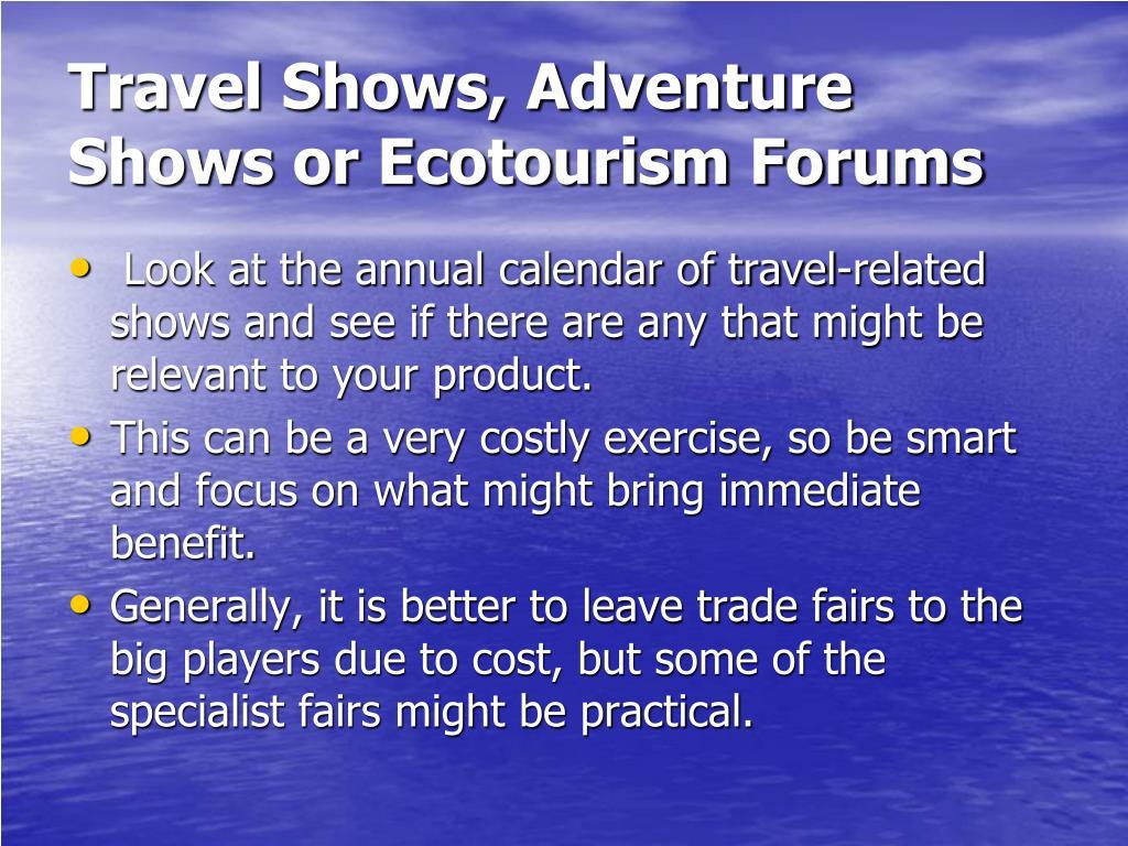 Travel Shows, Adventure Shows or Ecotourism Forums