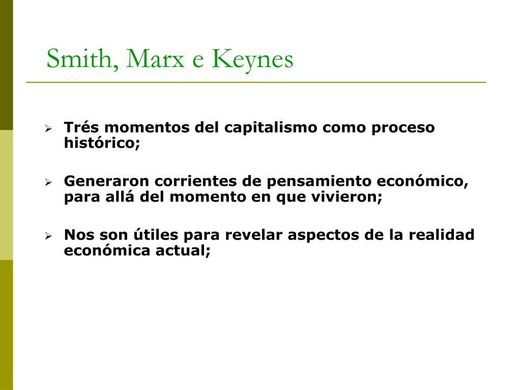 Trés momentos del capitalismo como proceso histórico;