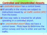 controlled and uncontrolled airports