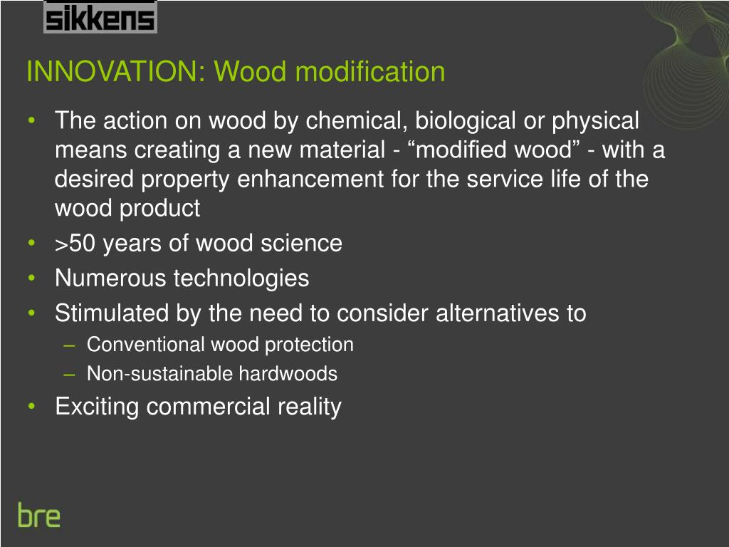 INNOVATION: Wood modification
