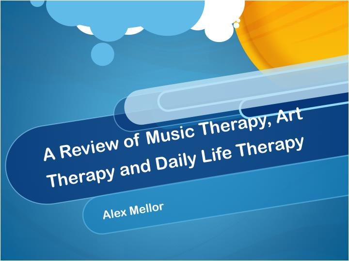 a review of music therapy art therapy and daily life therapy n.