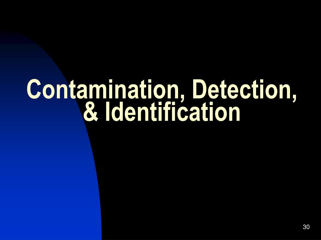 Contamination, Detection, & Identification
